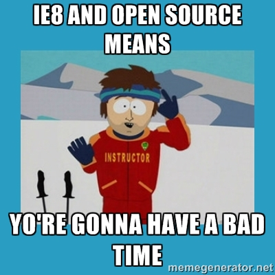 ie8 and open source bad time